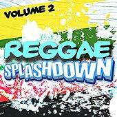 Play & Download Reggae Splashdown, Vol 2 by Various Artists | Napster