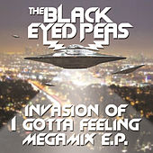 Invasion Of I Gotta Feeling - Megamix E.P. by The Black Eyed Peas