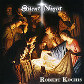 Play & Download Silent Night (Christmas Favorites) by Robert Kochis | Napster