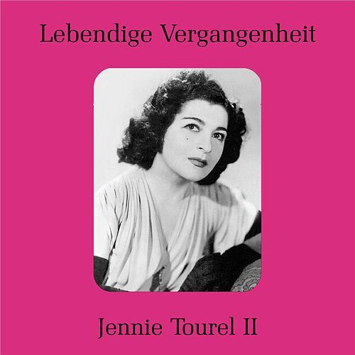 Lebendige Vergangenheit - Jennie Tourel II by Jennie Tourel