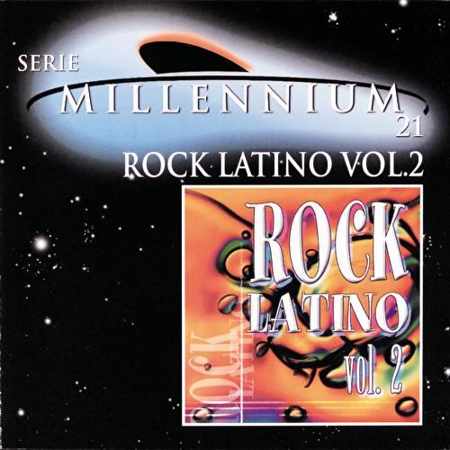 Play & Download Serie Millennium 21: Rock Latino Vol. 2 by Various Artists | Napster