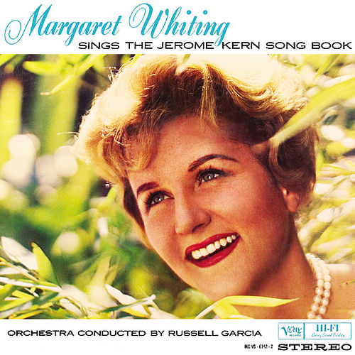 Play & Download The Jerome Kern Songbook by Margaret Whiting | Napster