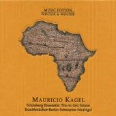 Play & Download Kagel: Trio in drei Sätzen - Schwarzes Madrigal by Mauricio Kagel | Napster