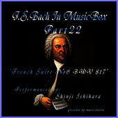 Play & Download Bach In Musical Box 22 /  French Suite No.6 E Major BWV817 by Shinji Ishihara | Napster