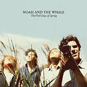 Play & Download The First Days Of Spring by Noah and the Whale | Napster
