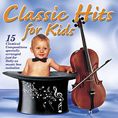 Classic Hits For Kids by Various Artists