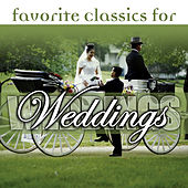 Play & Download Favorite Classics For Weddings by Various Artists | Napster