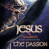 Play & Download Jesus Of Nazareth: The Passion by Various Artists | Napster