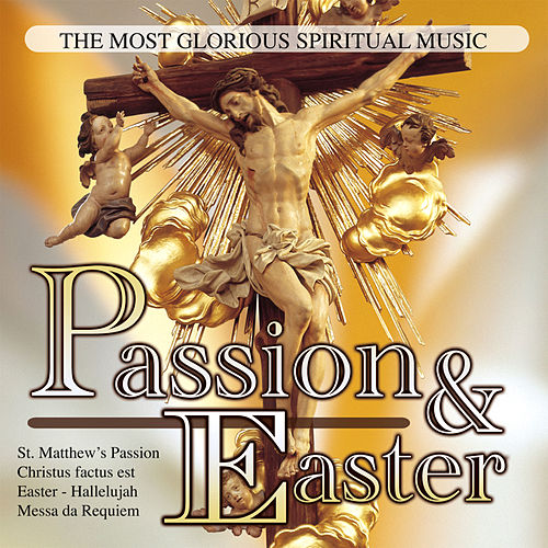 Play & Download Passion & Easter by Various Artists | Napster