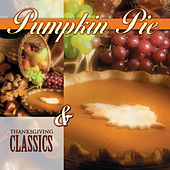 Play & Download Pumpkin Pie & Classics by Various Artists | Napster