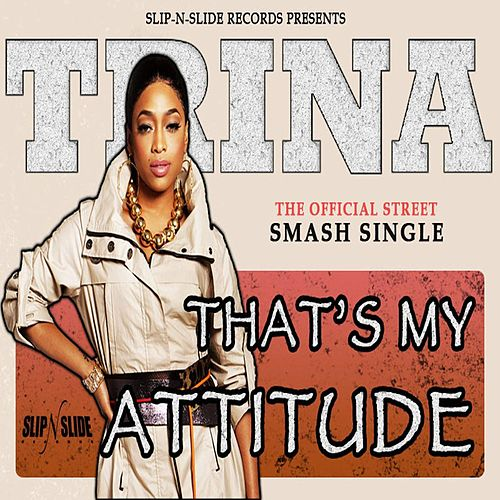 Play & Download That's My Attitude by Trina | Napster