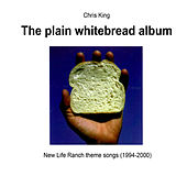 Play & Download The Plain Whitebread Album by Chris King | Napster