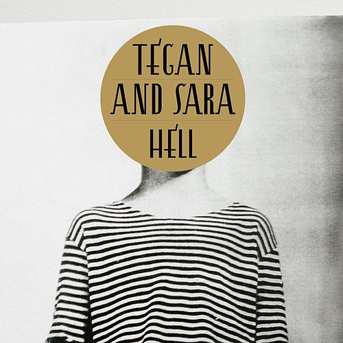 Hell by Tegan and Sara