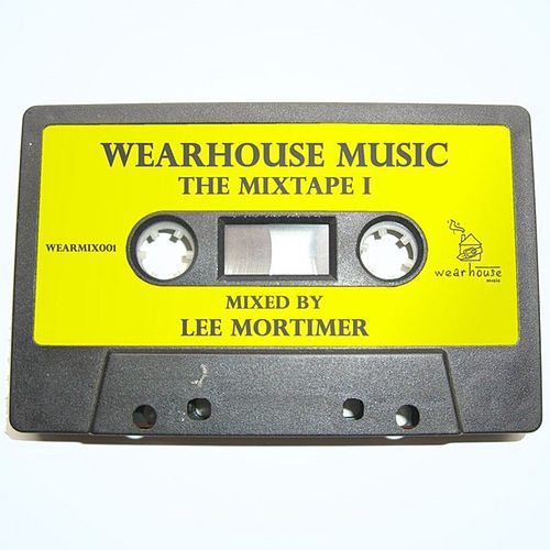Play & Download Wearhouse Music : The Mixtape 1 by Various Artists | Napster