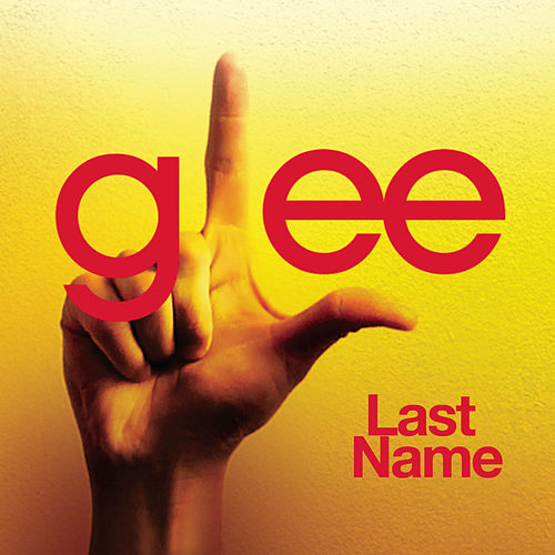 Last Name (Glee Cast Version) by Glee Cast