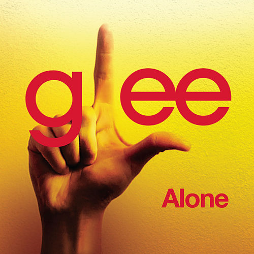 Play & Download Alone (Glee Cast Version) by Glee Cast | Napster