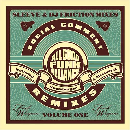 Social Comment Remixes Vol. 1 by All Good Funk Alliance
