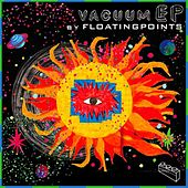 Play & Download Vacuum Boogie Ep by Floating Points | Napster