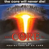 Play & Download BazzCore v.1 - The Core Will Never Die by Various Artists | Napster