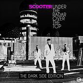 Play & Download Under The Radar Over The Top - The Dark Side Editon by Scooter | Napster