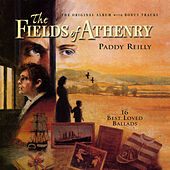 Play & Download The Fields Of Athenry by Paddy Reilly | Napster