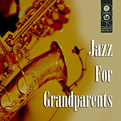 Play & Download Jazz For Grandparents by Various Artists | Napster