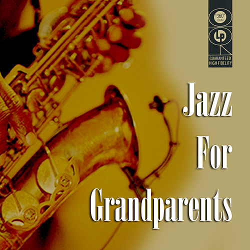 Play & Download Jazz For Grandparents by Various Artists   Napster