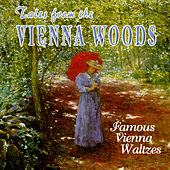 Tales From Vienna Woods: Famous Vienna Waltzes by Various Artists