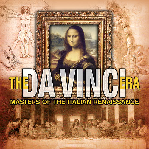 Play & Download The Da Vinci Era - Masters Of The Italian Renaissance by Various Artists | Napster