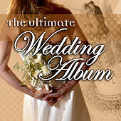Play & Download Ultimate Wedding Album by Various Artists | Napster