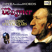 Play & Download Wagner Symphonic Spectaculars II by Various Artists | Napster