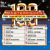 Play & Download 100 Masterpieces, Vol.8 - The Top 10 Of Classical Music: 1867 - 1876 by Various Artists | Napster