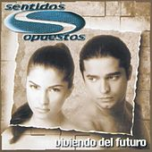 Play & Download Viviendo Del Futuro by Sentidos Opuestos | Napster