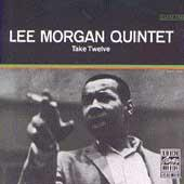 Play & Download Take Twelve by Lee Morgan | Napster