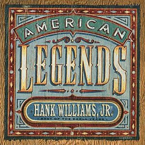 Play & Download American Legends: Best Of The Early Years by Hank Williams, Jr. | Napster