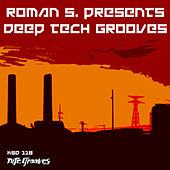Roman S. presents Deep Tech Grooves by Various Artists
