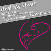 Play & Download Heal My Heart (Fanatix & Dazzle Drums Remixes) by Kerri Chandler | Napster