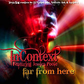 Far From Here by InContext