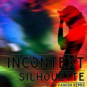 Play & Download Silhouette by InContext | Napster