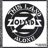 Play & Download This Land / Alone by Zounds | Napster