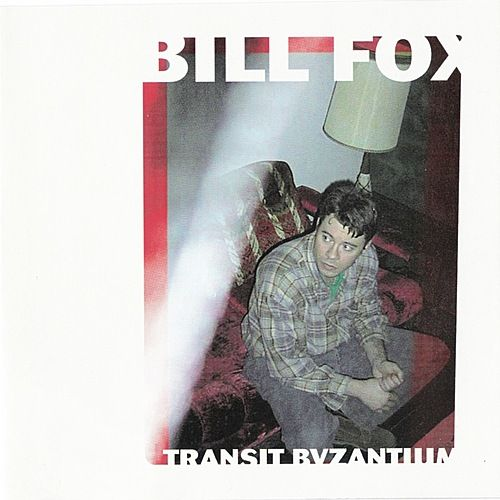 Play & Download Transit Byzantium by Bill Fox | Napster