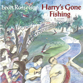 Play & Download Harry's Gone Fishing by Leon Rosselson | Napster