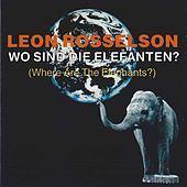 Play & Download Wo Sind Die Elefanten? by Leon Rosselson | Napster