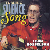 Play & Download Turning Silence Into Song by Leon Rosselson | Napster