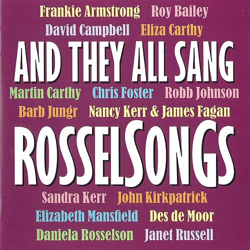Play & Download And They All Sang RosselSonGs - Songs By Leon Rosselson by Various Artists | Napster