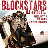Blockstars Feat. Plies, Ray J, Jim Jones, Busta Rhymes by DJ Kayslay