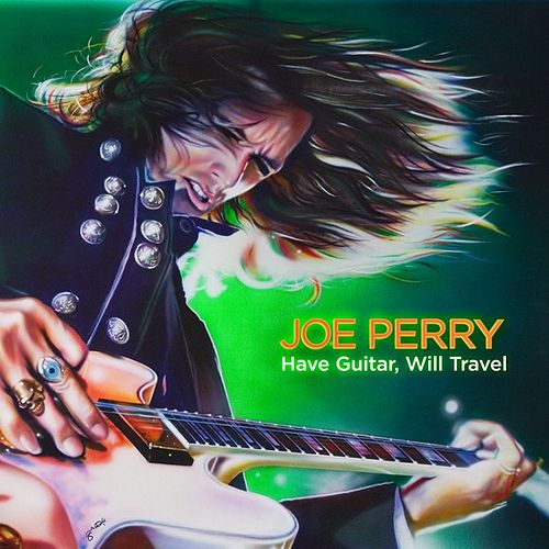 Have Guitar, Will Travel by Joe Perry