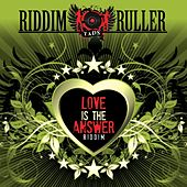 Play & Download Riddim Ruller : Love Is The Answer by Various Artists | Napster