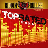 Play & Download Riddim Ruller : Top Rated Riddim by Various Artists | Napster