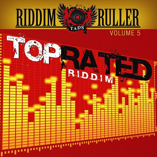 Riddim Ruller : Top Rated Riddim by Various Artists